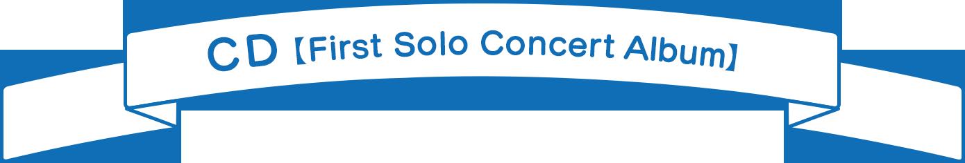 CD[First Solo Concert Album]