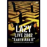 LAZY LIVE 2002 宇宙船地球号Ⅱ「regenerate of a lasting wor