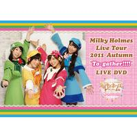 "探偵オペラ ミルキィホームズ Milky Holmes Live Tour 2011 Autumn ""To-gather!!!!"" LIVE DVD 146分"