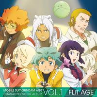 TVアニメ『機動戦士ガンダムAGE』キャラクターソングアルバム Vol.1 FLIT AGE