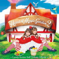Heart of Magic Garden 2 ~Lantis Artists Self Tribute Album~
