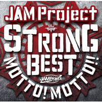 JAM Project 15th Anniversary Strong Best Album MOTTO! MOTTO!! -2015- 通常盤/設立15周年記念