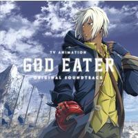 TVアニメ GOD EATER オリジナルサウンドトラック