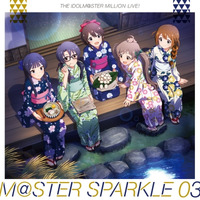 THE IDOLM@STER MILLION LIVE! M@STER SPARKLE 03