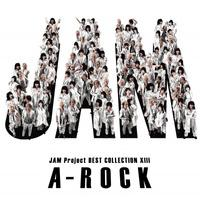 JAM Project BEST COLLECTION ⅩⅢ A-ROCK