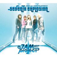 JAM Project ベストコレクション Ⅶ SEVENTH EXPLOSION
