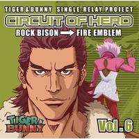 TIGER & BUNNY SINGLE RELAY PROJECT CIRCUIT OF HERO Vol.6