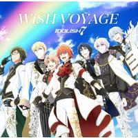 TVアニメ『アイドリッシュセブン』OP主題歌/6話挿入歌 WiSH VOYAGE/Dancing∞BEAT!!
