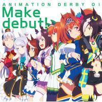 TVアニメ『ウマ娘 プリティーダービー』OP主題歌 ANIMATION DERBY 01 Make debut!