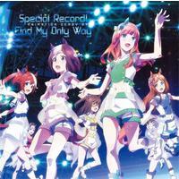 ウマ娘 プリティーダービー ANIMATION DERBY 03 Special Record!/Find My Only Way