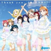 『ラブライブ!サンシャイン!! Aqours 4th LoveLive! ~Sailing to the Sunshine~』テーマソング Thank you, FRIENDS!!
