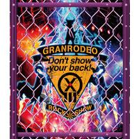 GRANRODEO LIVE 2018 G13 ROCK☆SHOW -Don't show your back!- 146分