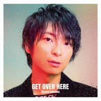 GET OVER HERE 通常盤