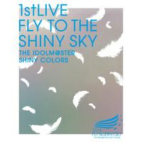 「THE IDOLM@STER SHINY COLORS 1stLIVE FLY TO THE SHINY SKY」Blu-ray 393分