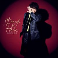Deep & Holic 初回限定盤