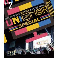 THE IDOLM@STER MILLONLIVE! 6thLIVE TOUR UNI ON @IR SPECIAL at SAITAMA Day2