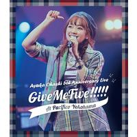大橋彩香 5th Anniversary Live ~ Give Me Five!!!!! ~ at PACIFICO YOKOHAMA