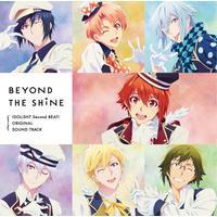 TVアニメ『アイドリッシュセブン Second BEAT!』 オリジナルサウンドトラック「BEYOND THE SHiNE」
