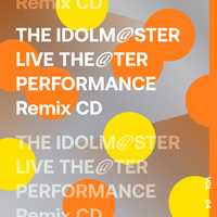 【再販売】THE IDOLM@STER LIVE THE@TER PERFORMANCE Remix 04 Remixed by 4sk/DJ WILDPARTY/fu_mou/KAN TAKAHIKO/KO3/y0c1e(予定)