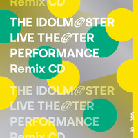【再販売】THE IDOLM@STER LIVE THE@TER PERFORMANCE Remix 05 Remixed by チバニャン