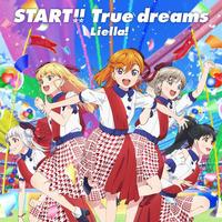 TVアニメ『ラブライブ!スーパースター!!』OP主題歌「START!! True dreams」